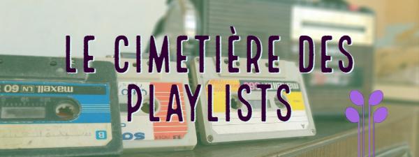 Le Cimetière des Playlists