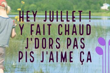 Hey Juillet ! Y Fait Chaud J'dors Pas Pis J'aime Ça - Playlist Juillet 2019 FB Preview