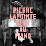 Pierre Lapointe - Le Seul au Piano Cover