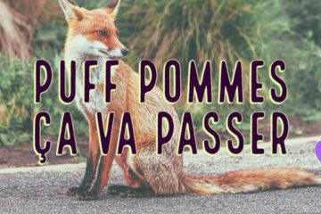 Playlist: Puff, Pommes, Ça Va Passer